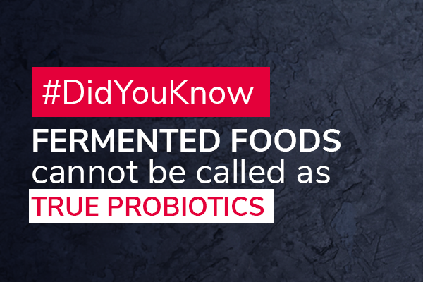 Fermented Food cannot be called as True probiotics