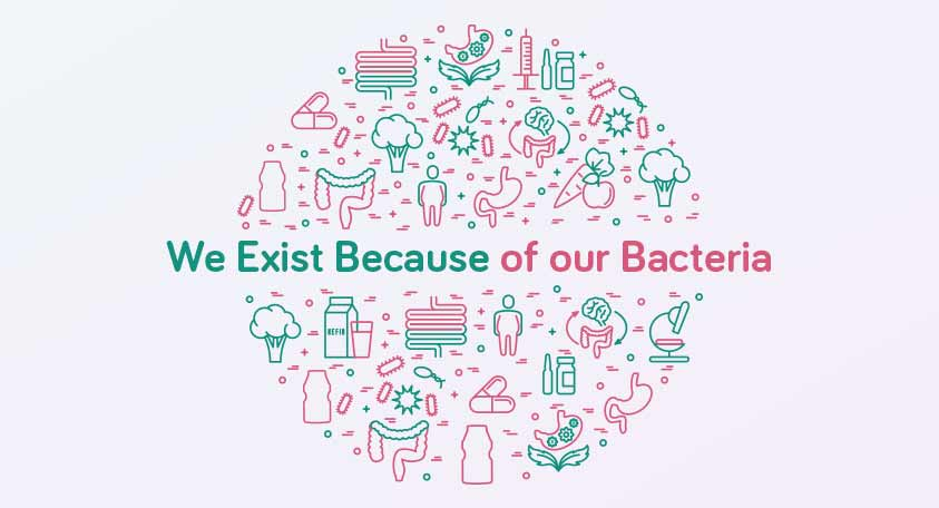 We Exist Because of our Bacteria